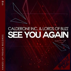 CALDERONE INC. & LORDS OF BUZZ - SEE YOU AGAIN